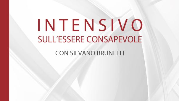 Intensivo sull'Essere Consapevole con Silvano Brunelli – Dicembre 2017
