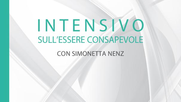 Simonetta Nenz Intensivo sull'essere consapevole