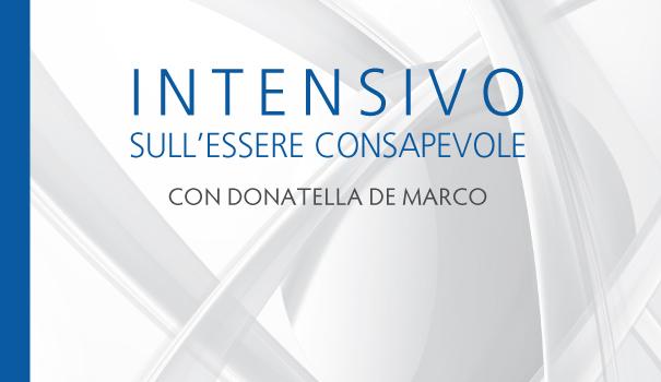 Intensivo sull'Essere Consapevole con Donatella De Marco – Agosto 2017