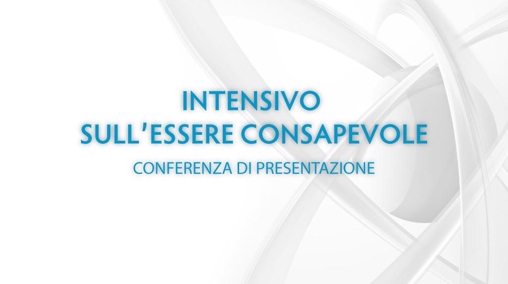 TIRANO (SO) – Presentazione Intensivo sull'Essere Consapevole [Conferenza]