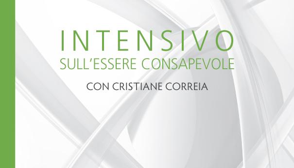 Intensivo sull'Essere Consapevole con Cristiane Correia – Novembre 2017