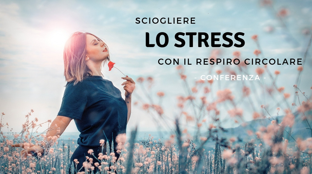 Sciogliere lo stress con il Respiro Circolare